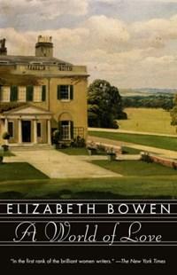 A World of Love | Elizabeth Bowen |