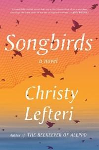 Songbirds | Christy Lefteri |