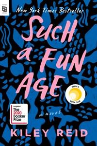 Such a Fun Age | Kiley Reid |