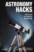 Astronomy Hacks | Thompson, Dr. Robert ; Thompson, Barbara Fritchman |