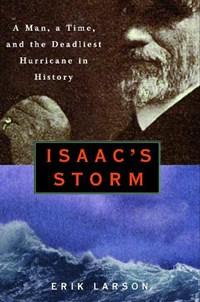Isaac's Storm   Larson, Erik ; Cline, Isaac Monroe  