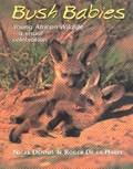 Bushbabies | Nigel Dennis ; Roger de la Harpe |