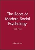 The Roots of Modern Social Psychology | Robert M. Farr |