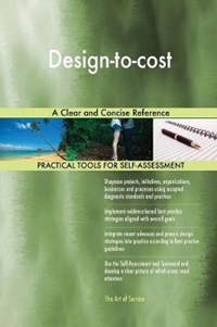 Design-to-cost A Clear and Concise Reference   Gerardus Blokdyk  