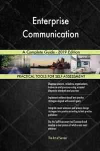 Enterprise Communication A Complete Guide - 2019 Edition | Gerardus Blokdyk |