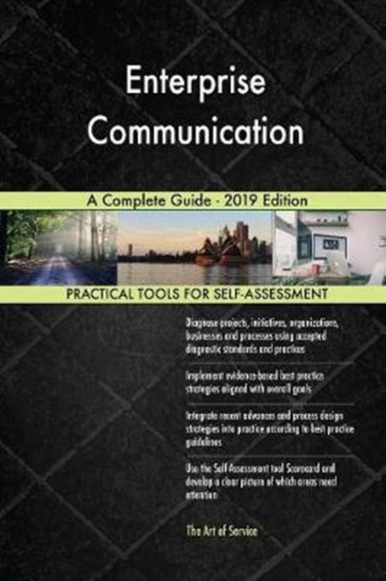 Enterprise Communication A Complete Guide - 2019 Edition