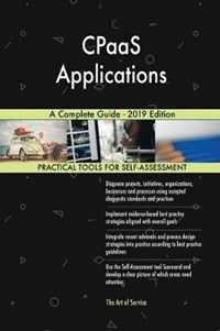 CPaaS Applications A Complete Guide - 2019 Edition | Gerardus Blokdyk |