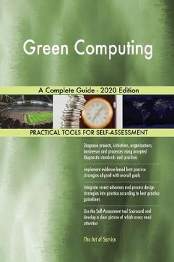 Green Computing A Complete Guide - 2020 Edition