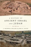 A History of Ancient Israel and Judah, Second Edition | Miller, J. Maxwell ; Hayes, John H. |