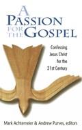 A Passion for the Gospel | Achtemeier, Mark ; Purves, Andrew |