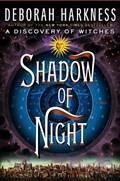 Shadow of Night | Deborah Harkness |