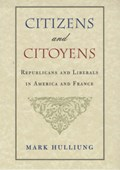 Citizens and Citoyens | Mark Hulliung |