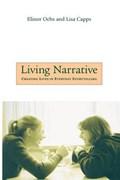 Living Narrative | Elinor Ochs ; Lisa Capps |