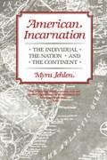 American Incarnation | Myra Jehlen |