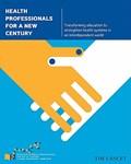 Health Professionals for a New Century | Frenk, Julio ; Chen, Lincoln C. |