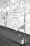 The Sacred Routes of Uyghur History   Rian Thum  