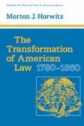 The Transformation of American Law, 1780-1860   Morton J. Horwitz  