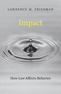 Impact | Lawrence M. Friedman |