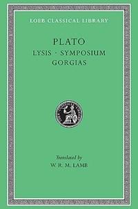 Lyisis symposium gorgias   Plato ; W. R. M. Lamb  