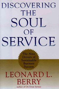 Discovering the Soul of Service | Leonard L. Berry |