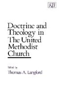 Doctrine and Theology in the United Methodist Church | Thomas A. Langford |
