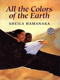 All the Colors of the Earth | Sheila Hamanaka |