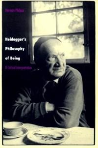 Heidegger's Philosophy of Being   Herman Philipse  