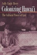 Colonizing Hawai'i | Sally Engle Merry |