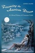 Financing the American Dream   Lendol Calder  