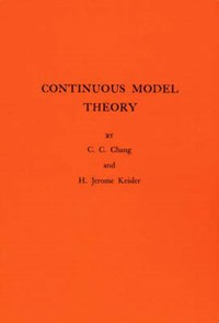 Continuous Model Theory. (AM-58), Volume 58 | Chen Chung Chang |
