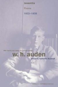 Juvenilia - Poems, 1922-1928 - Expanded Paperback Edition | W. H. Auden |