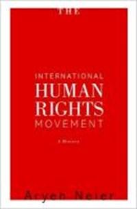 The International Human Rights Movement | Aryeh Neier |