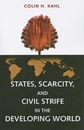States, Scarcity, and Civil Strife in the Developing World   Colin H. Kahl  