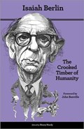 The Crooked Timber of Humanity | Isaiah Berlin |