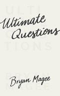Ultimate questions | Bryan Magee |