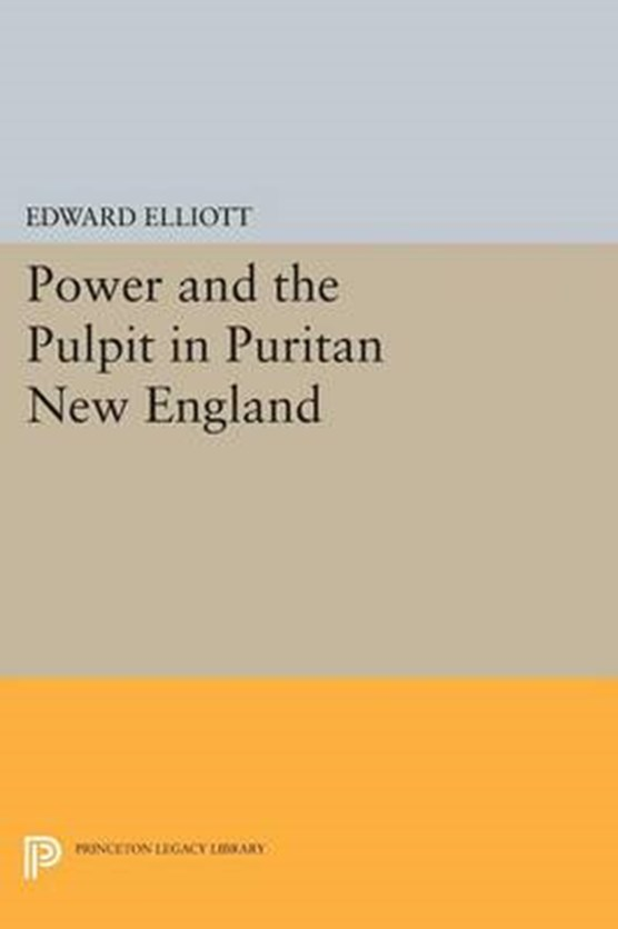 Power and the Pulpit in Puritan New England