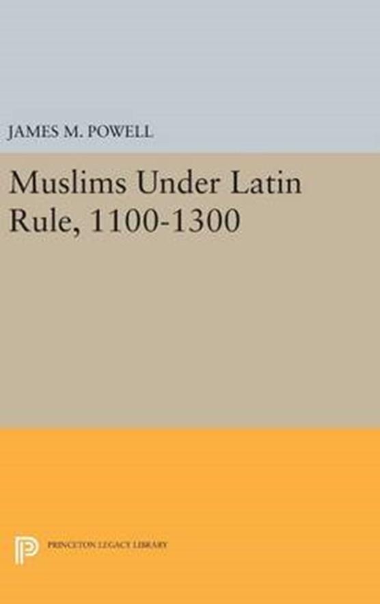 Muslims Under Latin Rule, 1100-1300