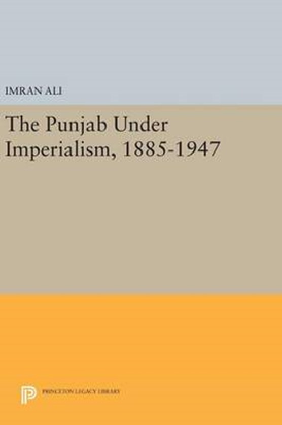 The Punjab Under Imperialism, 1885-1947