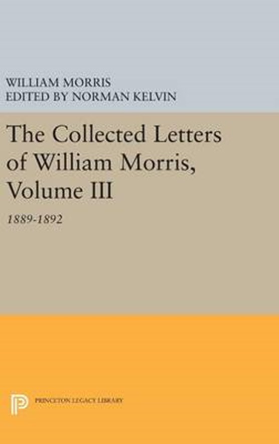 The Collected Letters of William Morris, Volume III