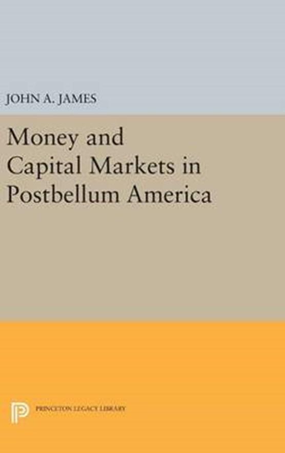 Money and Capital Markets in Postbellum America