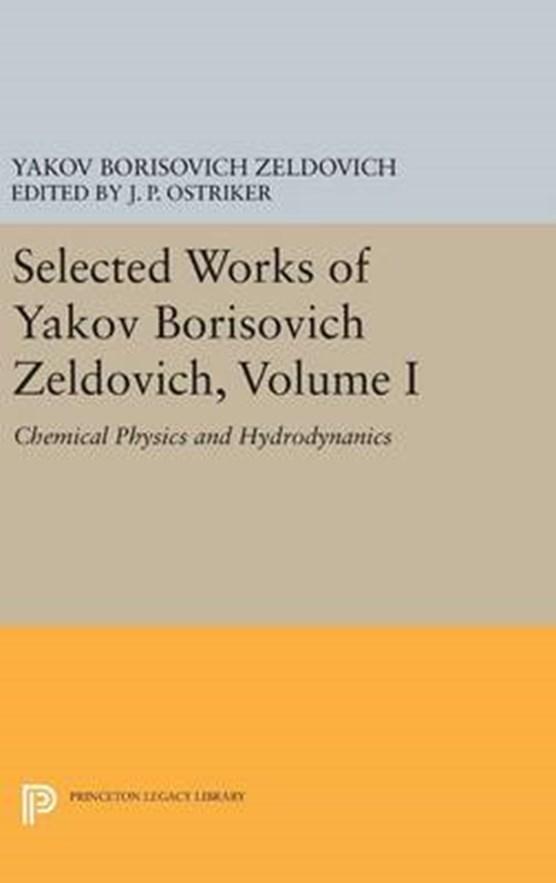 Selected Works of Yakov Borisovich Zeldovich, Volume I
