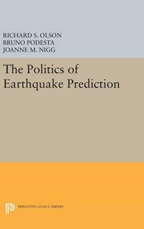 The Politics of Earthquake Prediction