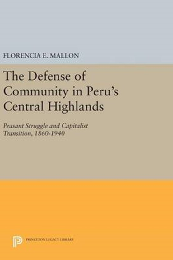 The Defense of Community in Peru's Central Highlands