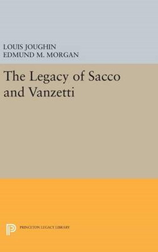The Legacy of Sacco and Vanzetti