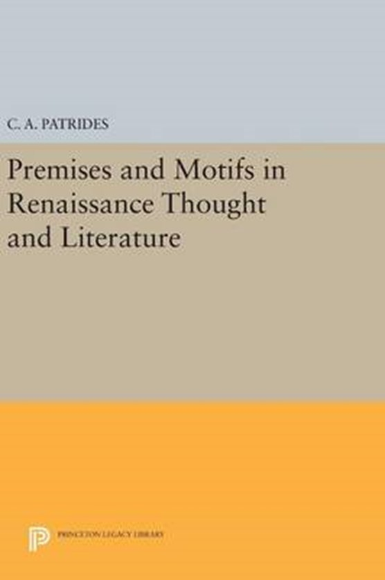 Premises and Motifs in Renaissance Thought and Literature