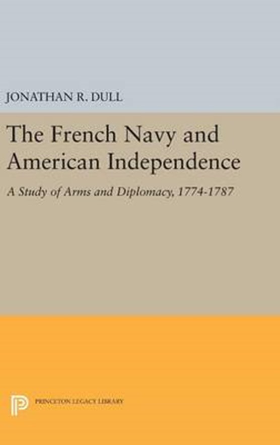 The French Navy and American Independence