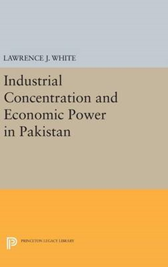 Industrial Concentration and Economic Power in Pakistan