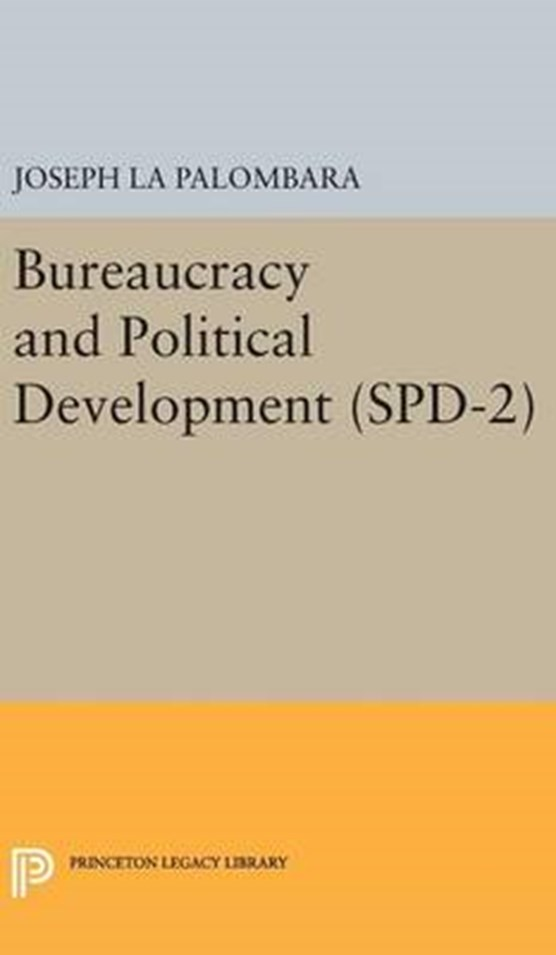 Bureaucracy and Political Development. (SPD-2), Volume 2