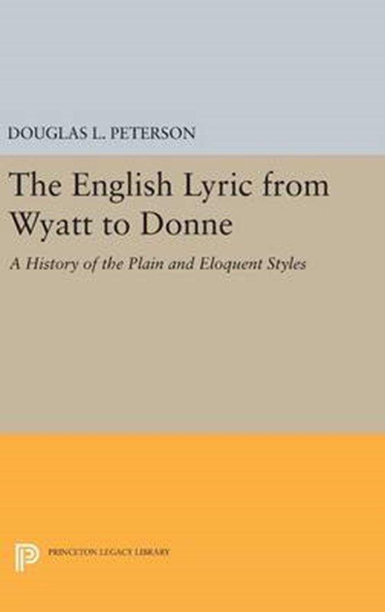 The English Lyric from Wyatt to Donne