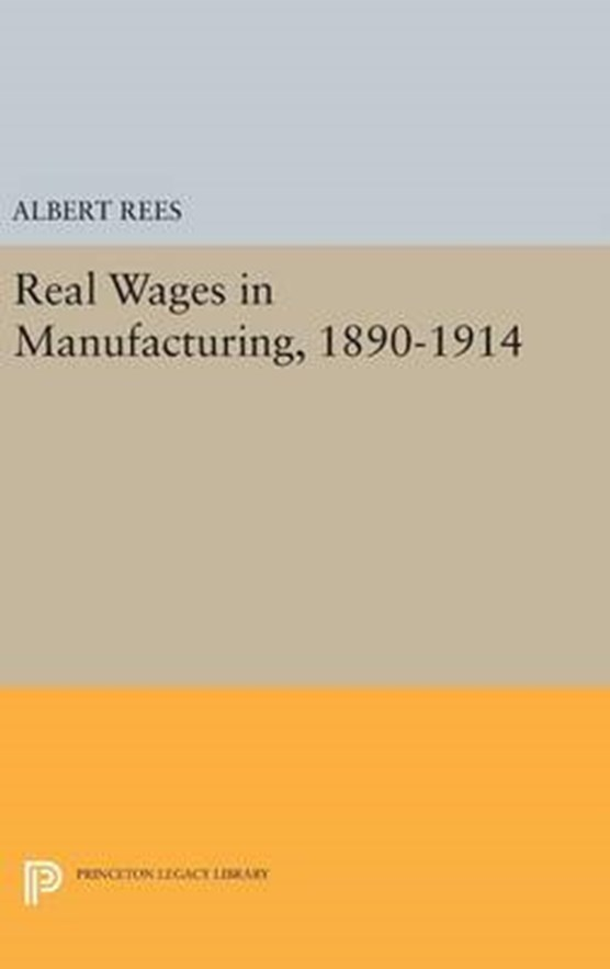 Real Wages in Manufacturing, 1890-1914